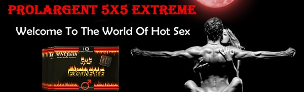 PREPARE TO EXPERIENCE THE EXTRA STRENGTH! Prolargent 5x5 Extreme